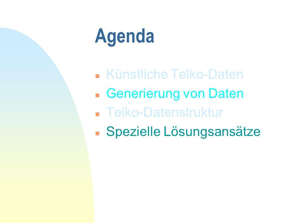 Agenda n Künstliche Telko-Daten n Generierung von Daten n Telko-Datenstruktur n Spezielle Lösungsansätze