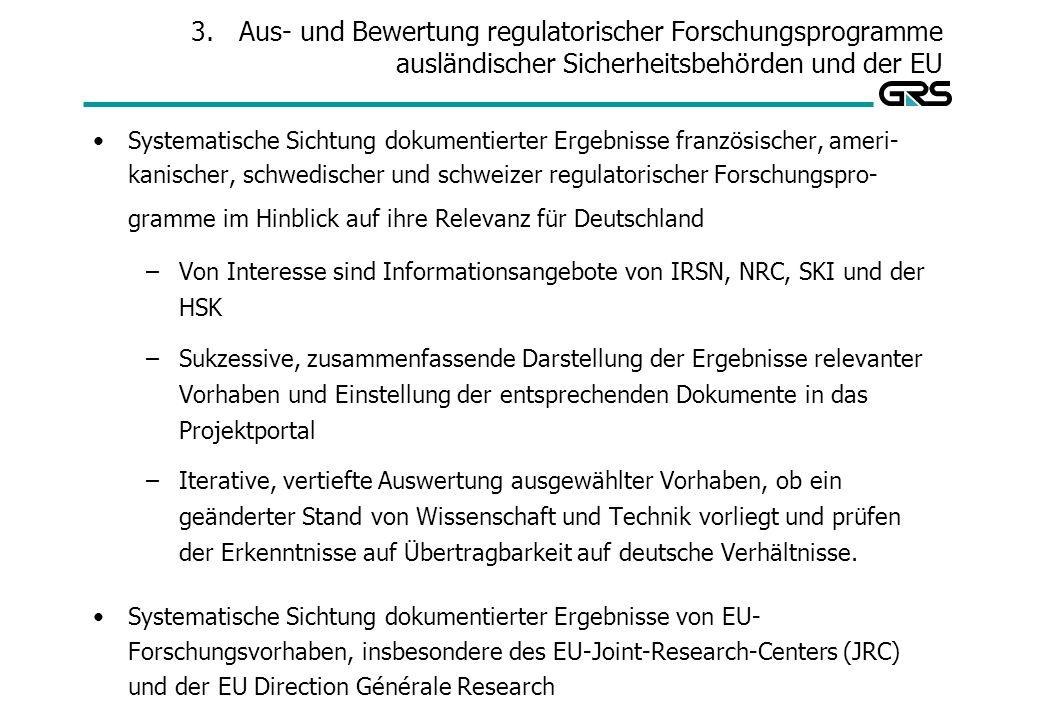 3.Aus- und Bewertung regulatorischer Forschungsprogramme ausländischer Sicherheitsbehörden und der EU Systematische Sichtung dokumentierter Ergebnisse