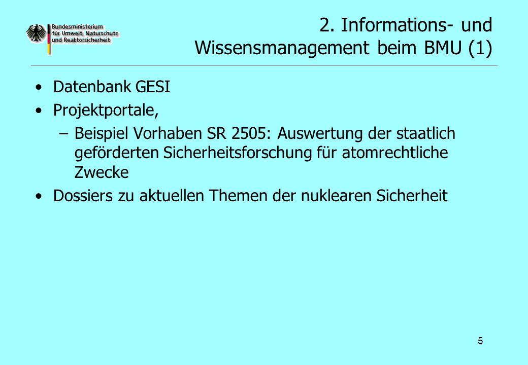 5 2. Informations- und Wissensmanagement beim BMU (1) Datenbank GESI Projektportale, –Beispiel Vorhaben SR 2505: Auswertung der staatlich geförderten