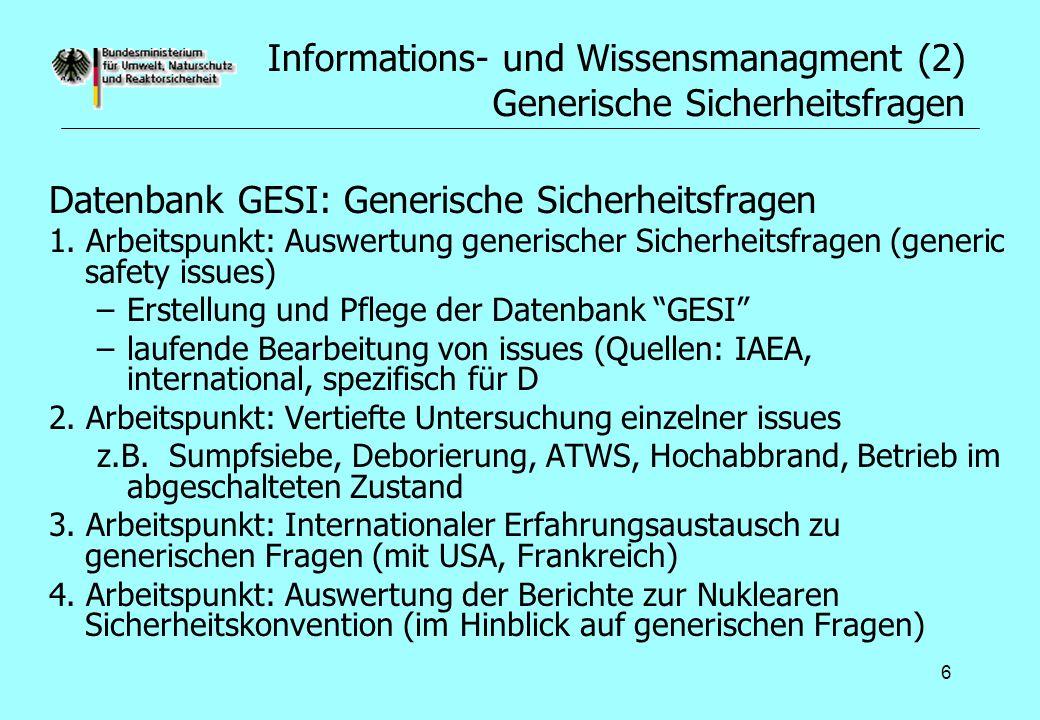 6 Informations- und Wissensmanagment (2) Generische Sicherheitsfragen Datenbank GESI: Generische Sicherheitsfragen 1. Arbeitspunkt: Auswertung generis