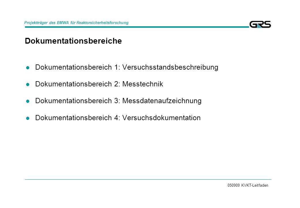 050909 KVKT-Leitfaden Dokumentationsbereiche Dokumentationsbereich 1: Versuchsstandsbeschreibung Dokumentationsbereich 2: Messtechnik Dokumentationsbe