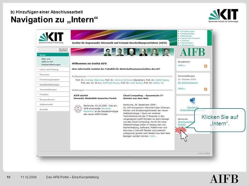 1011.12.2009 b) Hinzufügen einer Abschlussarbeit Navigation zu Intern Das AIFB-Portal – Eine Kurzanleitung Klicken Sie auf Intern.