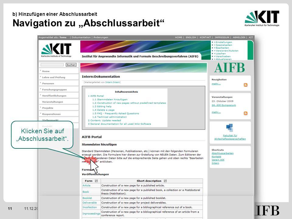 1111.12.2009 b) Hinzufügen einer Abschlussarbeit Navigation zu Abschlussarbeit Das AIFB-Portal – Eine Kurzanleitung Klicken Sie auf Abschlussarbeit.