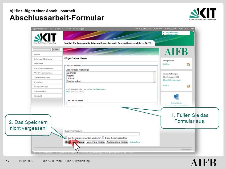 1211.12.2009 b) Hinzufügen einer Abschlussarbeit Abschlussarbeit-Formular Das AIFB-Portal – Eine Kurzanleitung 1.
