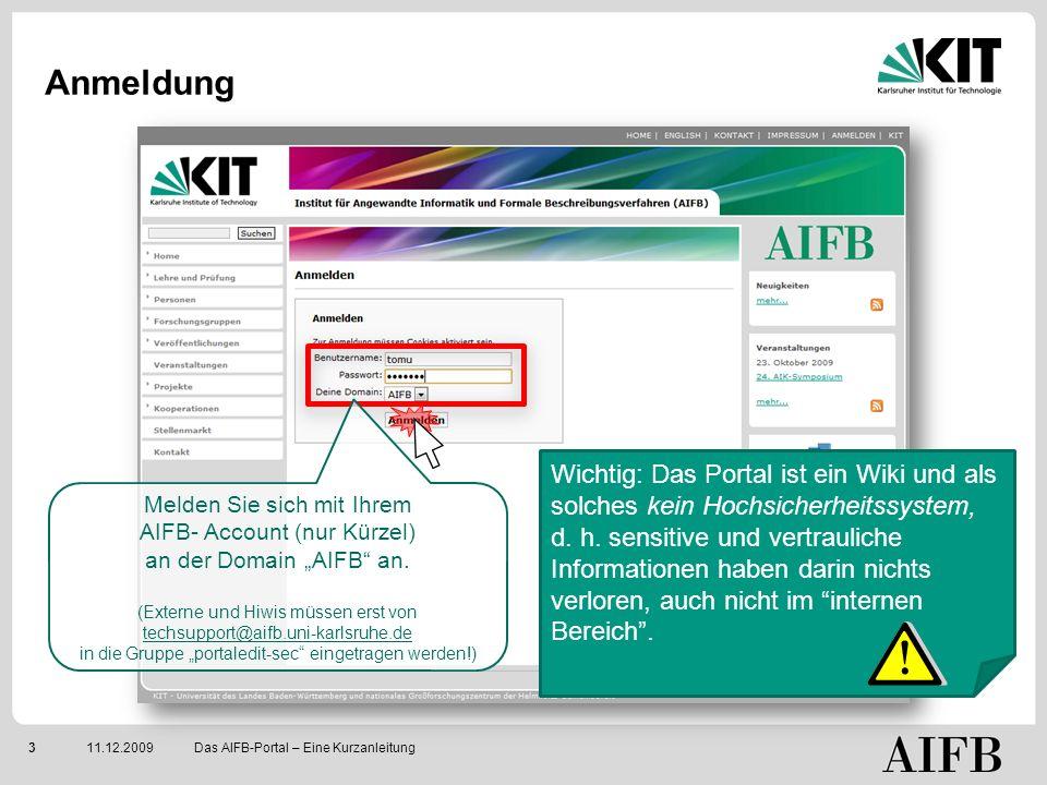 311.12.2009 Anmeldung Das AIFB-Portal – Eine Kurzanleitung Melden Sie sich mit Ihrem AIFB- Account (nur Kürzel) an der Domain AIFB an.