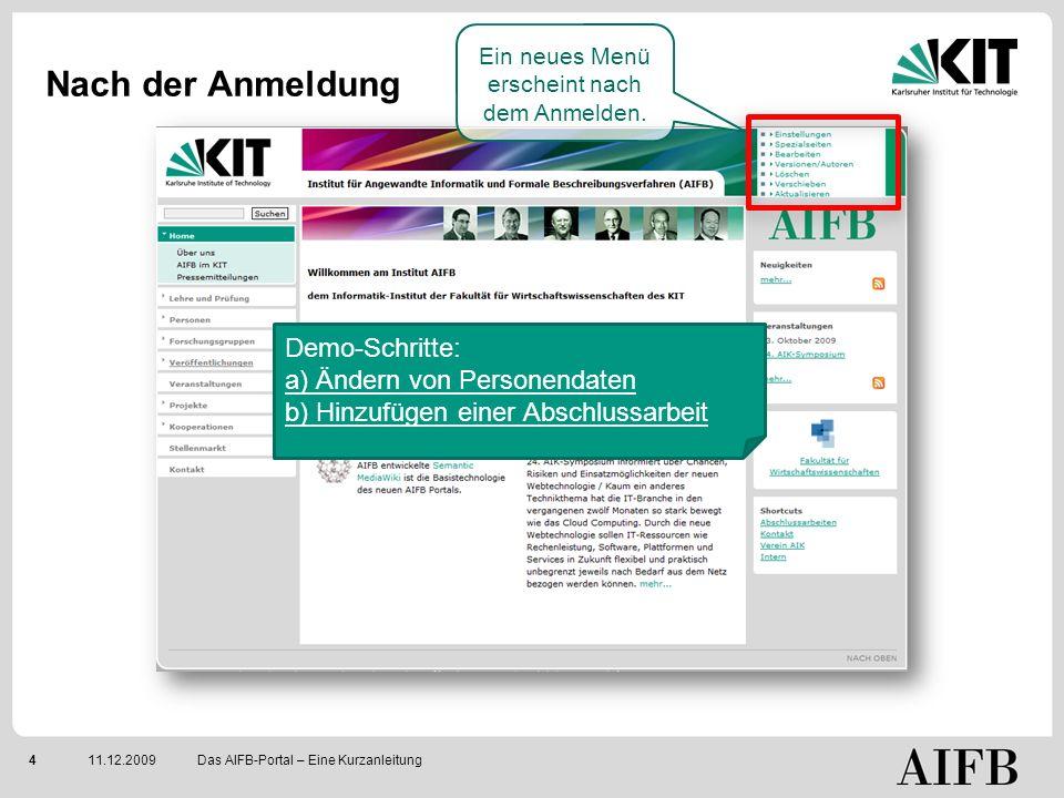 411.12.2009 Nach der Anmeldung Das AIFB-Portal – Eine Kurzanleitung Ein neues Menü erscheint nach dem Anmelden.