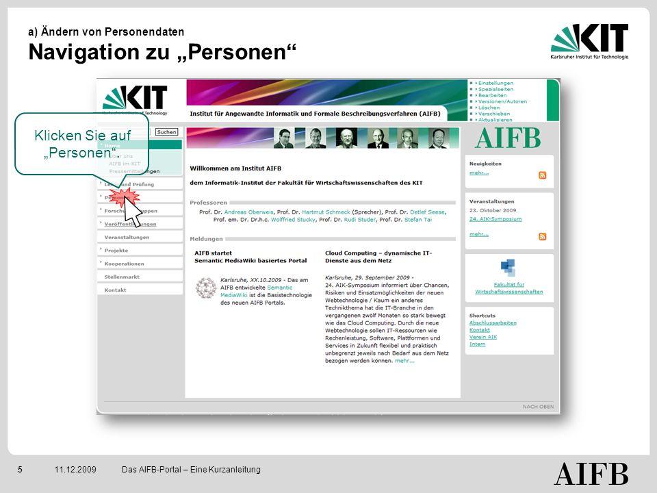 511.12.2009 a) Ändern von Personendaten Navigation zu Personen Das AIFB-Portal – Eine Kurzanleitung Klicken Sie auf Personen.