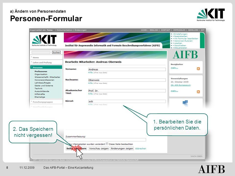 811.12.2009 a) Ändern von Personendaten Personen-Formular Das AIFB-Portal – Eine Kurzanleitung 2.