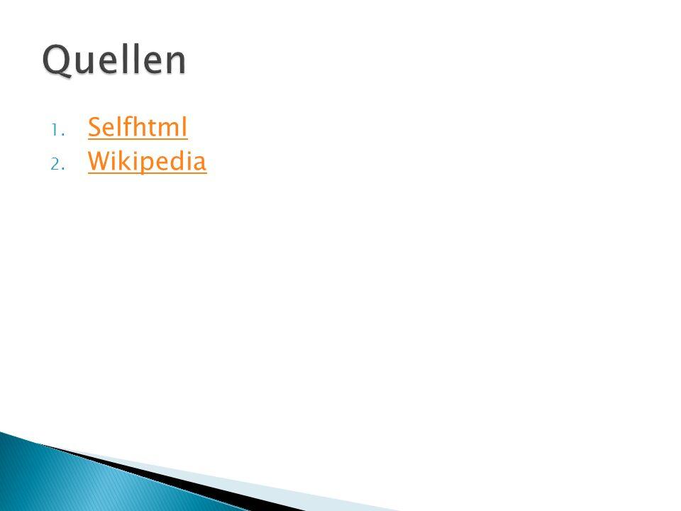 1. Selfhtml Selfhtml 2. Wikipedia Wikipedia