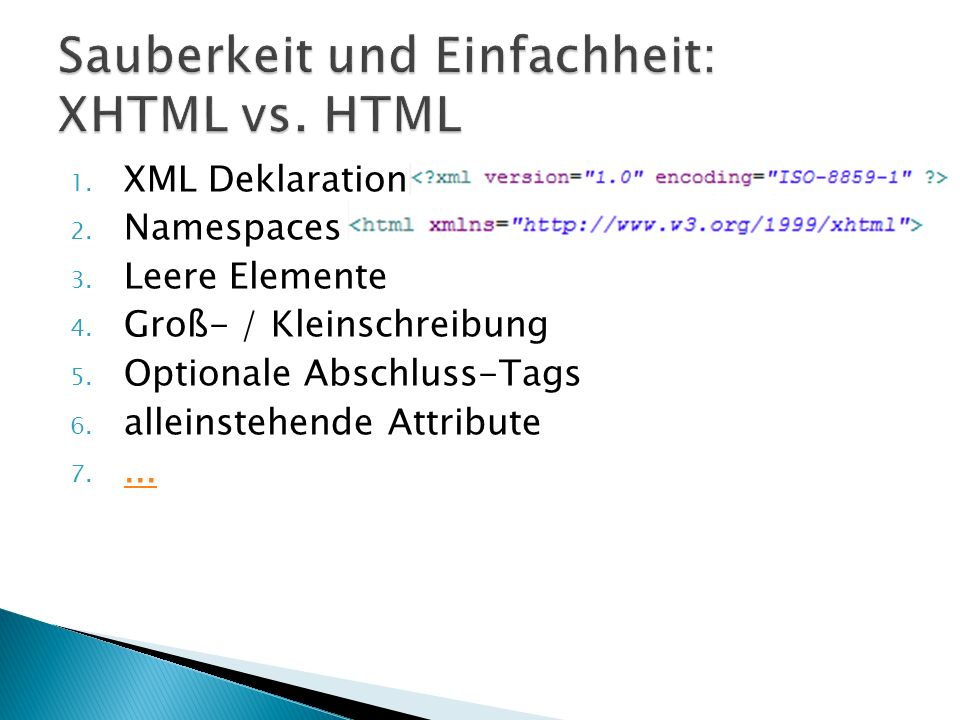 1. XML Deklaration 2. Namespaces 3. Leere Elemente 4.