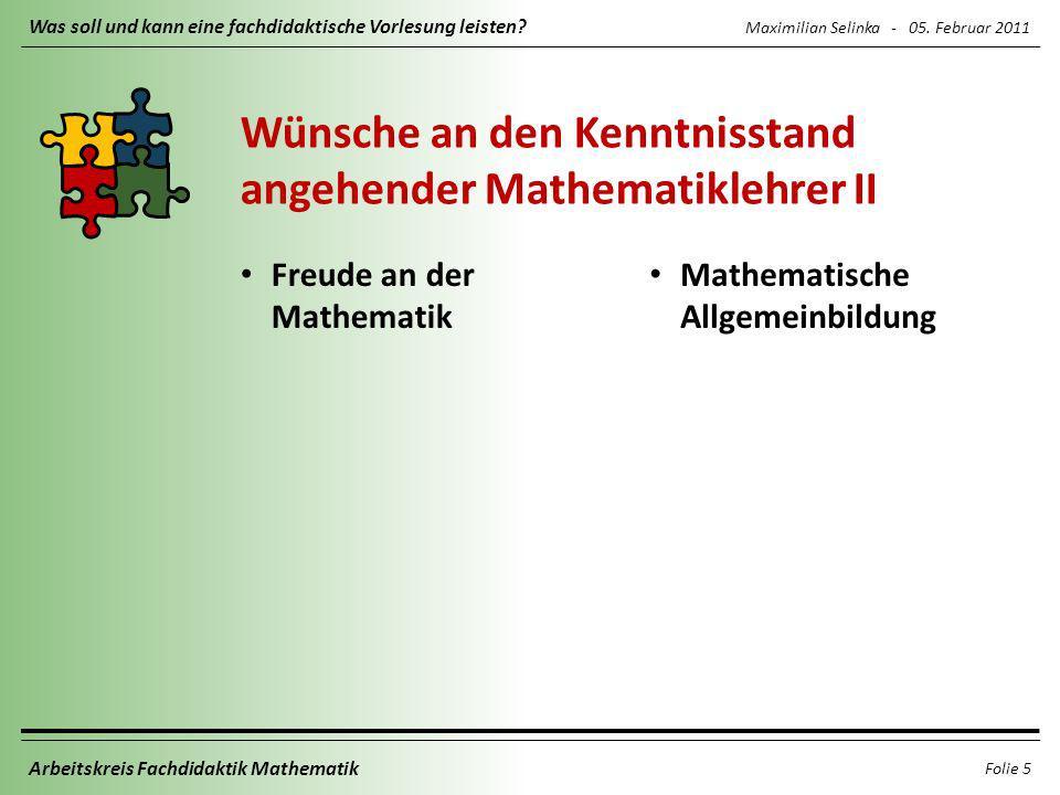Maximilian Selinka - 05.Februar 2011 Was soll und kann eine fachdidaktische Vorlesung leisten.
