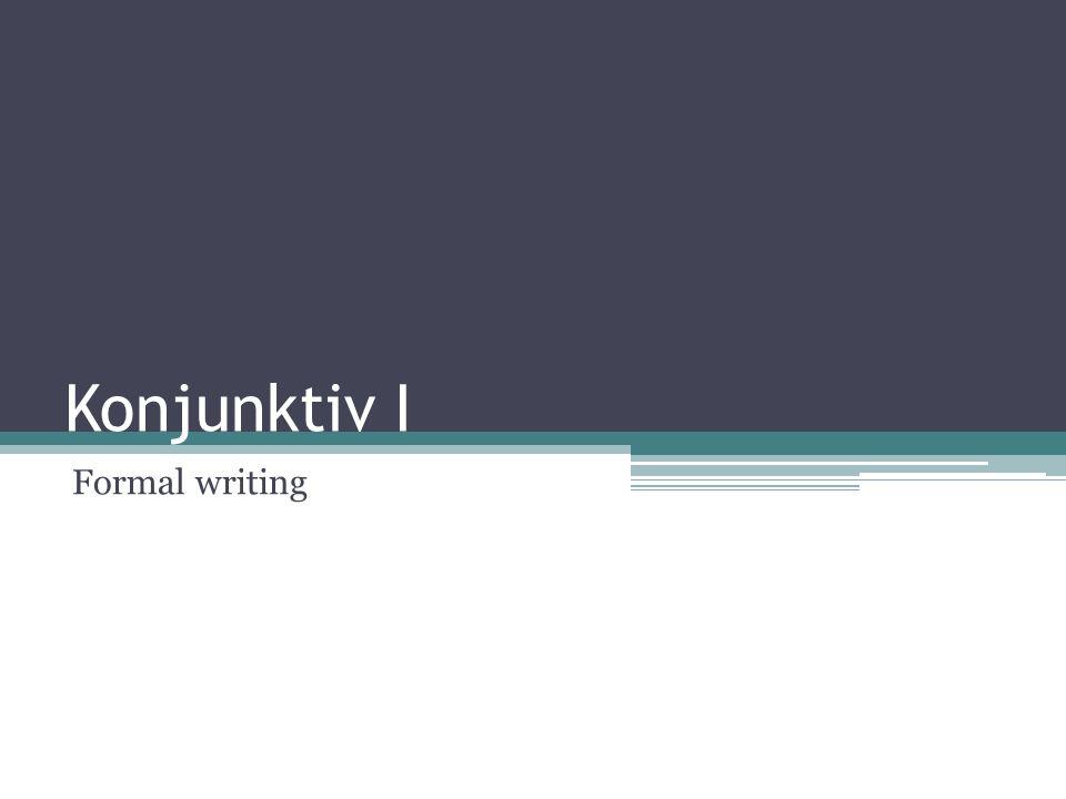 Konjunktiv I Formal writing