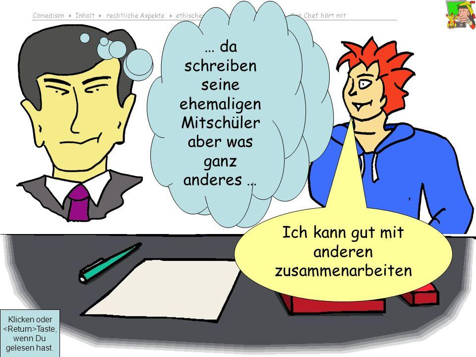 Comedison Inhalt rechtliche Aspekte ethisches Bewusstsein entwickeln Der Chef hört mit © 2010 Dirk Boehmer, Wolfgang Bossert Ich kann gut mit anderen