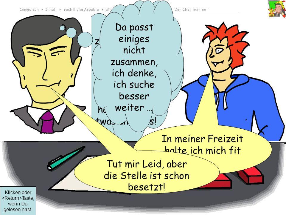 Comedison Inhalt rechtliche Aspekte ethisches Bewusstsein entwickeln Der Chef hört mit © 2010 Dirk Boehmer, Wolfgang Bossert … die zweideutigen Bilder