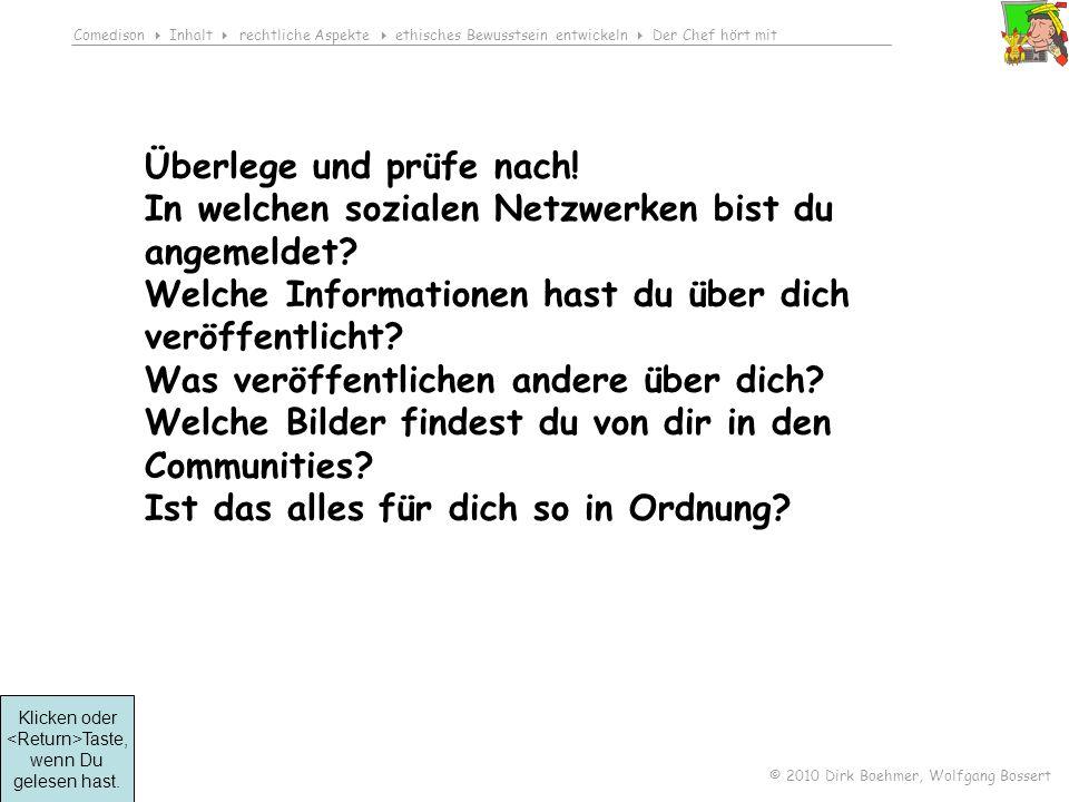 Comedison Inhalt rechtliche Aspekte ethisches Bewusstsein entwickeln Der Chef hört mit © 2010 Dirk Boehmer, Wolfgang Bossert Überlege und prüfe nach.