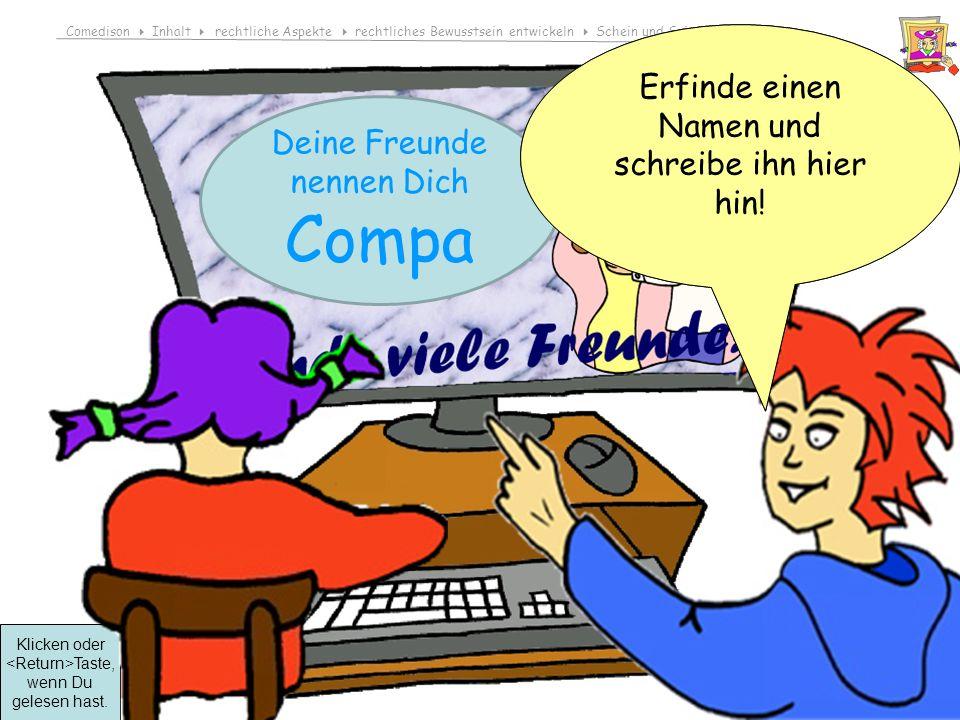 Comedison Inhalt rechtliche Aspekte rechtliches Bewusstsein entwickeln Schein und Sein – Nickname © 2009 Dirk Boehmer, Wolfgang Bossert Klicken oder Taste, wenn Du gelesen hast.