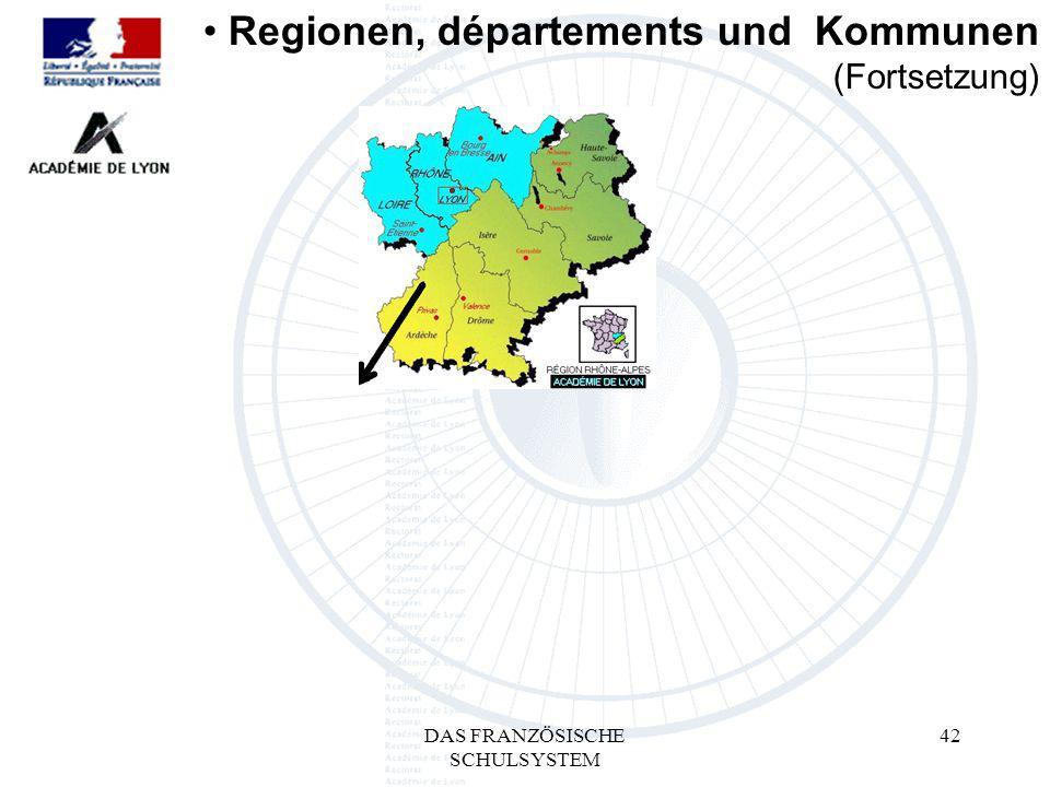 DAS FRANZÖSISCHE SCHULSYSTEM 42 Regionen, départements und Kommunen (Fortsetzung)