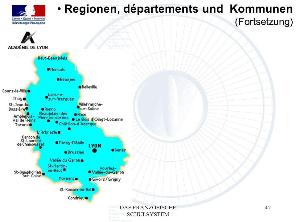 DAS FRANZÖSISCHE SCHULSYSTEM 47 Regionen, départements und Kommunen (Fortsetzung)