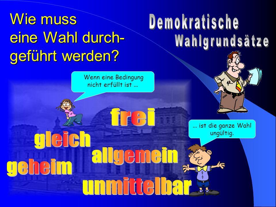 Wann kann ich gewählt werden? Wahlrecht besitzen Wahlrecht besitzen Deutscher (seit einem Jahr) Deutscher (seit einem Jahr) 18 Jahre (Bayern; 21 J.) 1