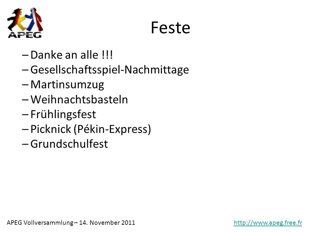 APEG Vollversammlung – 14. November 2011http://www.apeg.free.fr Feste –Danke an alle !!.