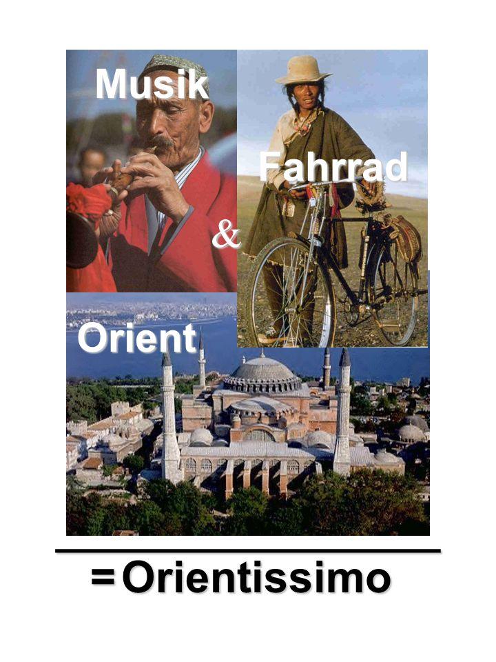 = Orientissimo _________________ Musik Orient Fahrrad &