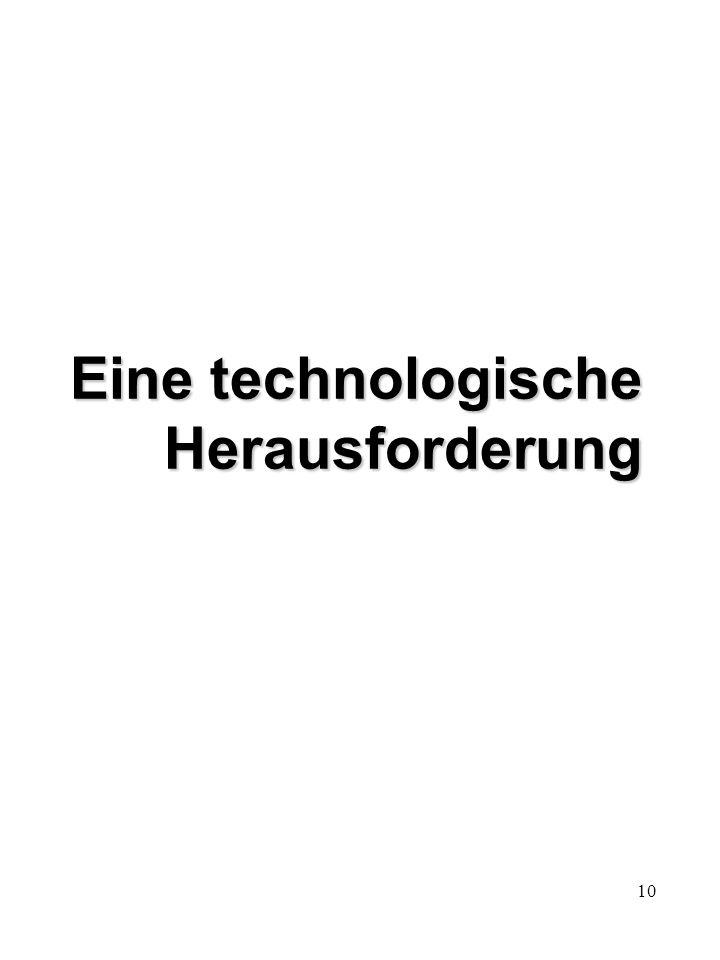 10 Eine technologische Herausforderung