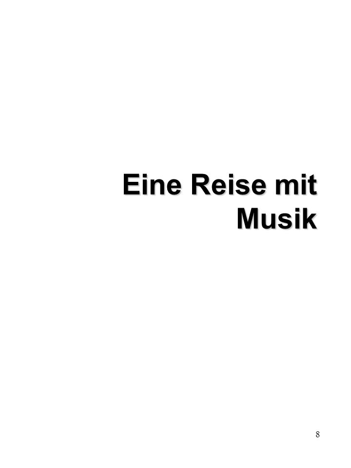 8 Eine Reise mit Musik