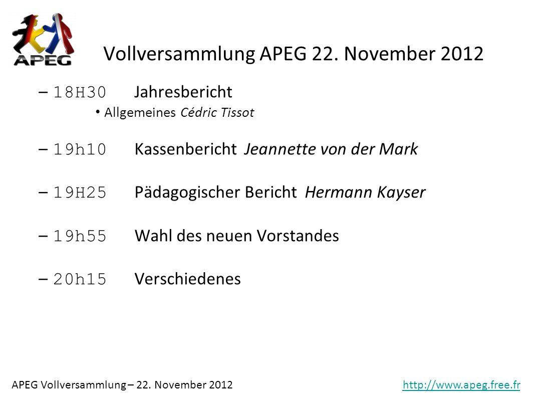 APEG Vollversammlung – 22.November 2012http://www.apeg.free.fr Vollversammlung APEG 22.