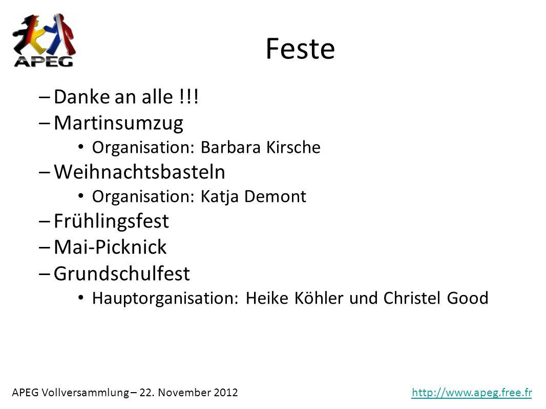 APEG Vollversammlung – 22.November 2012http://www.apeg.free.fr Feste –Danke an alle !!.