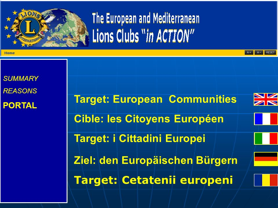 SUMMARY REASONS PORTAL Target: European Communities Cible: les Citoyens Européen Target: i Cittadini Europei Ziel: den Europäischen Bürgern Target: Ce