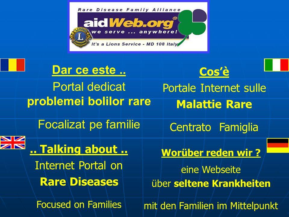 Cosè Portale Internet sulle Malattie Rare Centrato Famiglia Dar ce este.. Portal dedicat problemei bolilor rare Focalizat pe familie Worüber reden wir