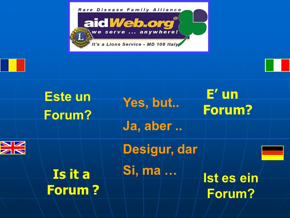 E un Forum. Este un Forum. Is it a Forum . Ist es ein Forum.
