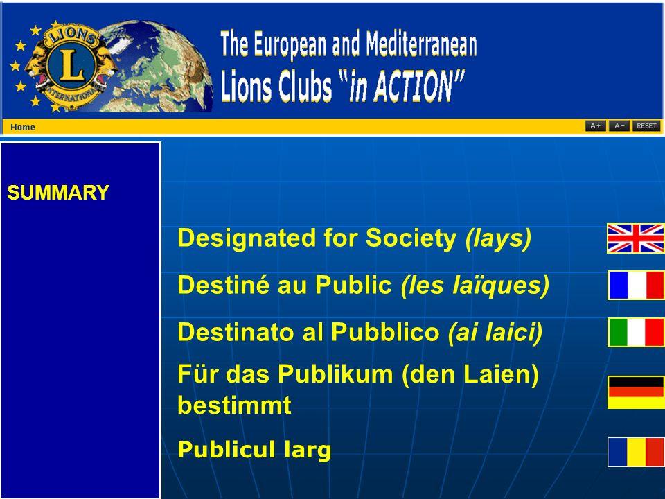 Designated for Society (lays) Destiné au Public (les laïques) Destinato al Pubblico (ai laici) Für das Publikum (den Laien) bestimmt Publicul larg
