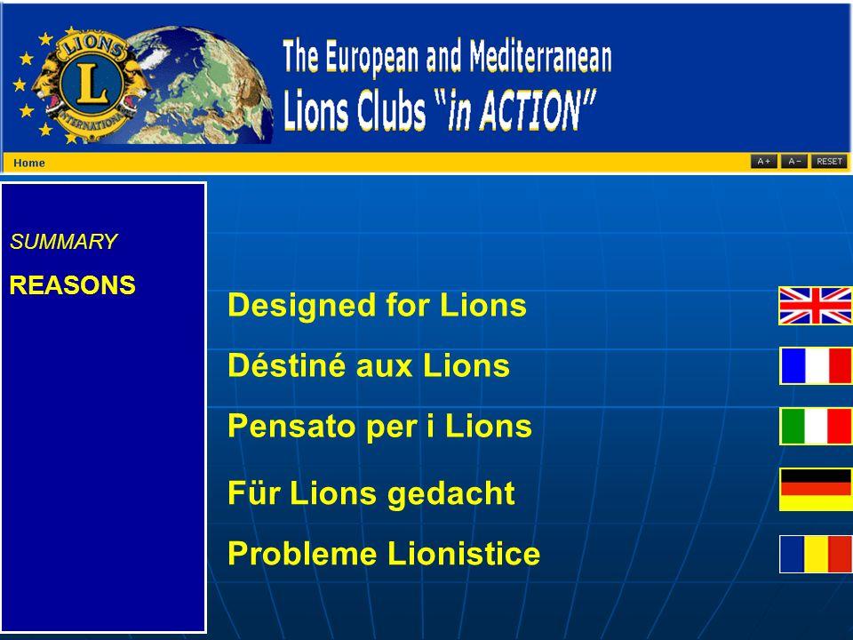 SUMMARY REASONS Designed for Lions Déstiné aux Lions Pensato per i Lions Für Lions gedacht Probleme Lionistice