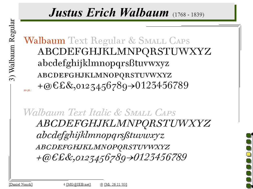 Justus Erich Walbaum (1768 - 1839) [Daniel Nauck]4 [MG@IEB.net]@ [Mi, 26.11. 03] 3) Walbaum Regular