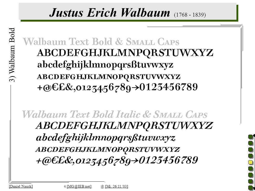 Justus Erich Walbaum (1768 - 1839) [Daniel Nauck]4 [MG@IEB.net]@ [Mi, 26.11. 03] 3) Walbaum Bold