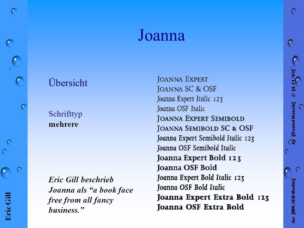 Eric Gill for [MK.IEB-Berlin] by [Daniel Nauck] @ [4.11. 03] Joanna Übersicht Schrifttyp mehrere Eric Gill beschrieb Joanna als a book face free from all fancy business.