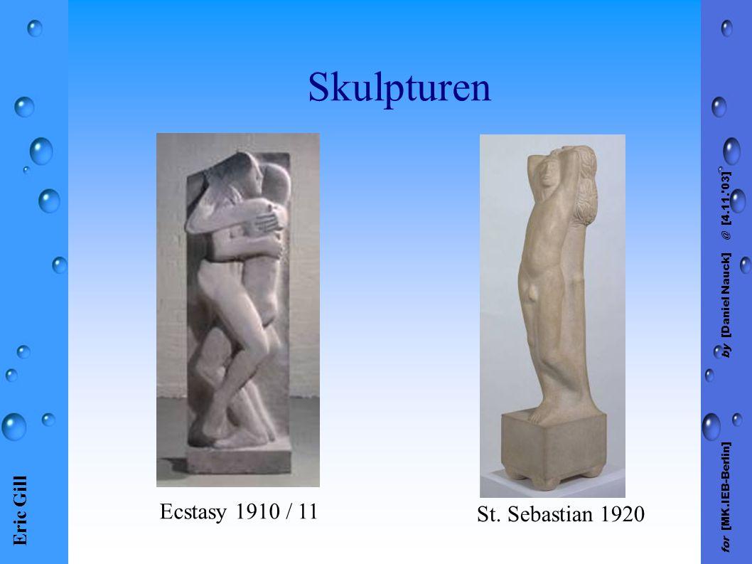 Eric Gill for [MK.IEB-Berlin] by [Daniel Nauck] @ [4.11.'03] Skulpturen Ecstasy 1910 / 11 St. Sebastian 1920
