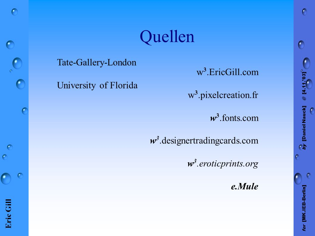 Eric Gill for [MK.IEB-Berlin] by [Daniel Nauck] @ [4.11. 03] Quellen Tate-Gallery-London University of Florida w 3.EricGill.com w 3.pixelcreation.fr w 3.fonts.com w 3.designertradingcards.com w 3.eroticprints.org e.Mule
