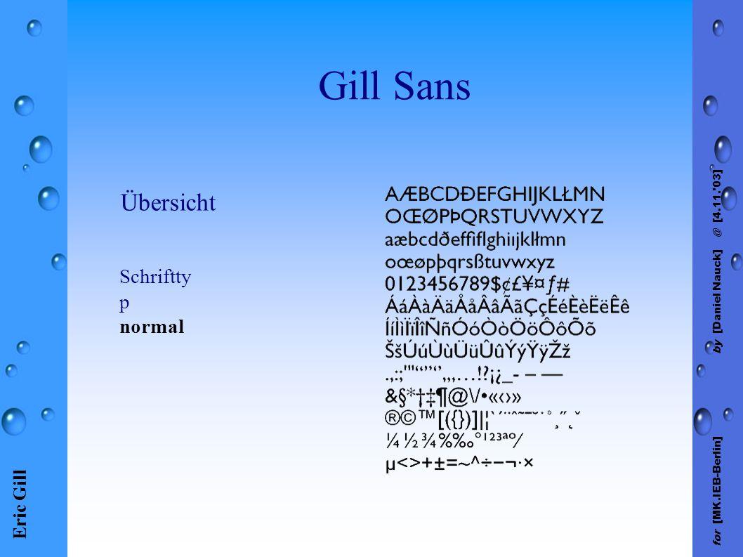 Eric Gill for [MK.IEB-Berlin] by [Daniel Nauck] @ [4.11. 03] Gill Sans Schriftty p normal Übersicht