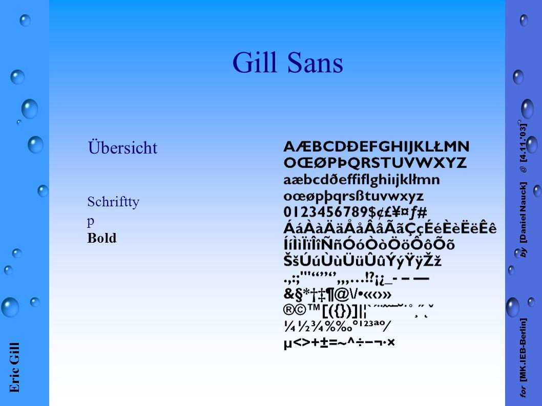 Eric Gill for [MK.IEB-Berlin] by [Daniel Nauck] @ [4.11.'03] Gill Sans Schriftty p Bold Übersicht