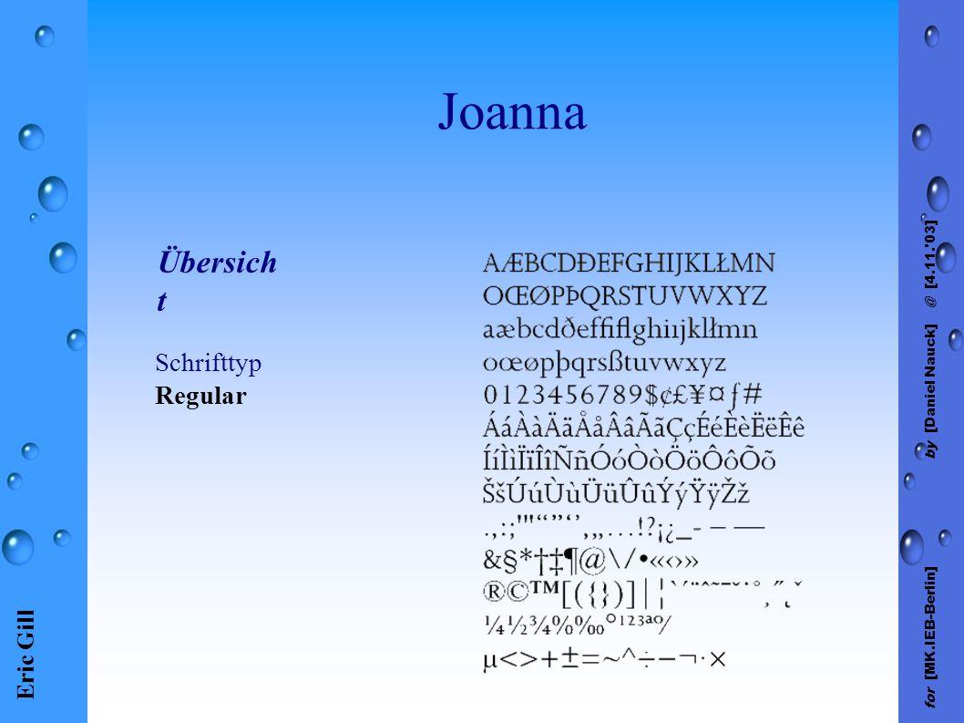 Eric Gill for [MK.IEB-Berlin] by [Daniel Nauck] @ [4.11. 03] Joanna Schrifttyp Regular Übersich t