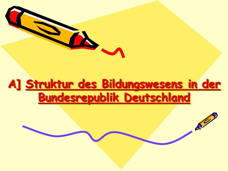 A] Struktur des Bildungswesens in der Bundesrepublik Deutschland
