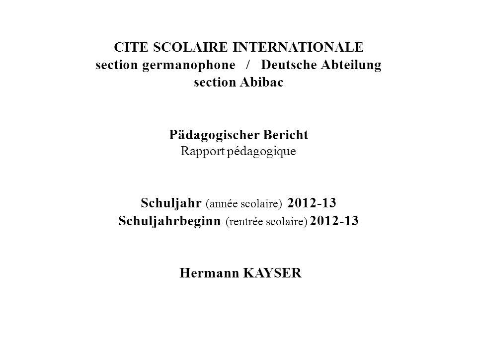 CITE SCOLAIRE INTERNATIONALE section germanophone / Deutsche Abteilung section Abibac Pädagogischer Bericht Rapport pédagogique Schuljahr (année scola