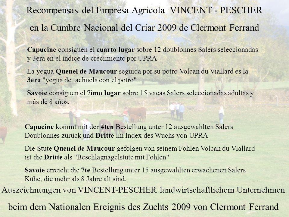 Recompensas del Empresa Agricola VINCENT - PESCHER en la Cumbre Nacional del Criar 2009 de Clermont Ferrand Auszeichnungen von VINCENT-PESCHER landwir