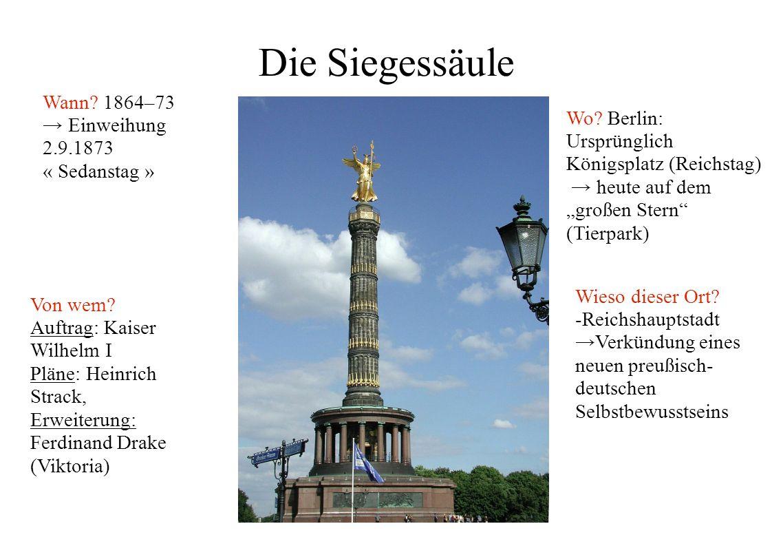 Die Siegessäule Wann.1864–73 Einweihung 2.9.1873 « Sedanstag » Wo.
