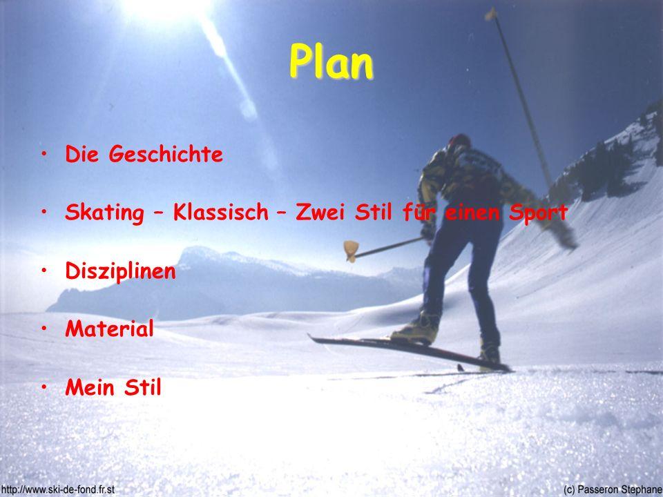 Plan Die Geschichte Skating – Klassisch – Zwei Stil für einen Sport Disziplinen Material Mein Stil