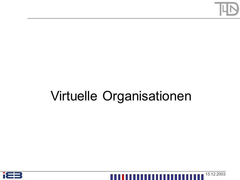 Virtuelle Organisationen 15.12.2003 Gliederung: 1.Einleitung und Definition 2.Ziele und Merkmale 3.Konzept und Aufbau 4.Bedeutung von eBusiness in VO 5.Erfolgsfaktoren 6.Fallbeispiel 7.Fazit 1.Einleitung und Definition