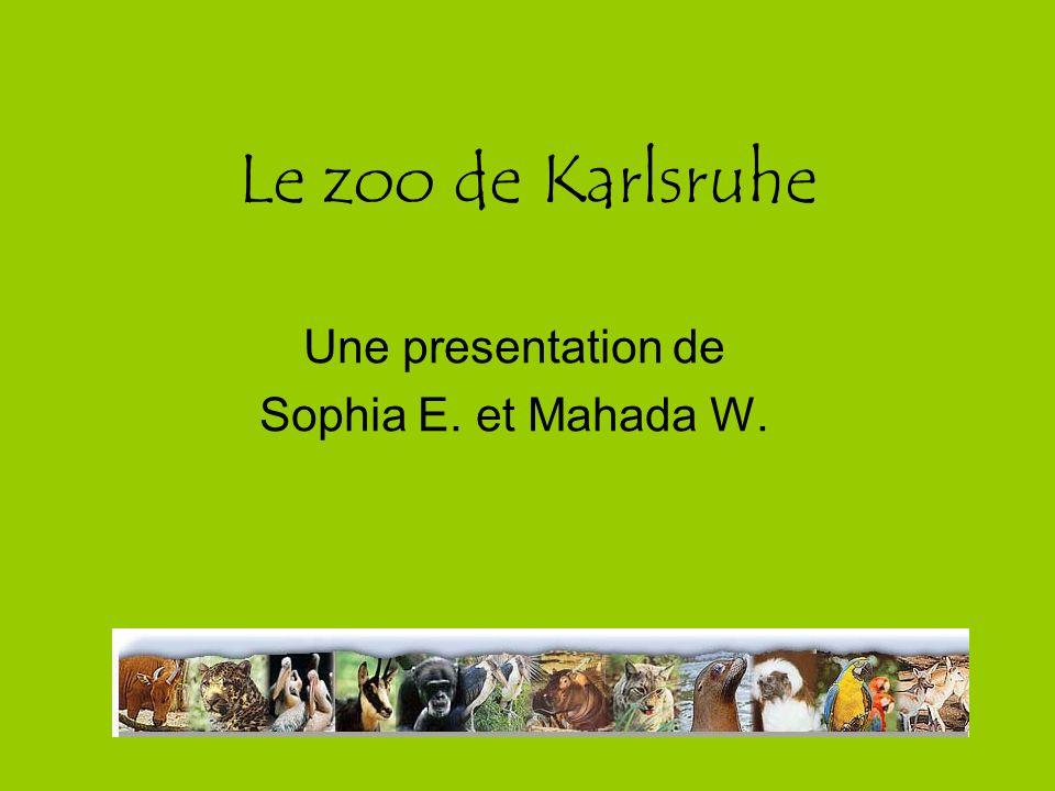 Le zoo de Karlsruhe Une presentation de Sophia E. et Mahada W.