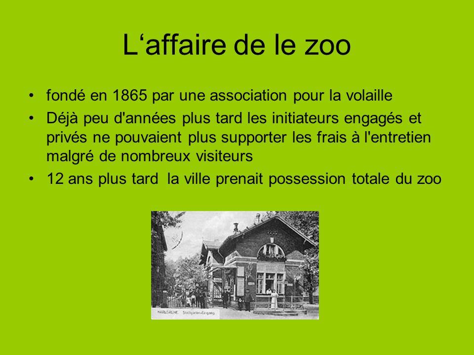 Laffaire de le zoo fondé en 1865 par une association pour la volaille Déjà peu d'années plus tard les initiateurs engagés et privés ne pouvaient plus